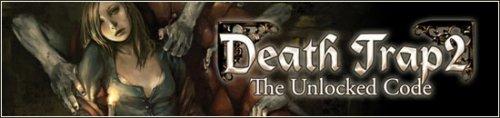 Death Trap 2: The Unlocked Code